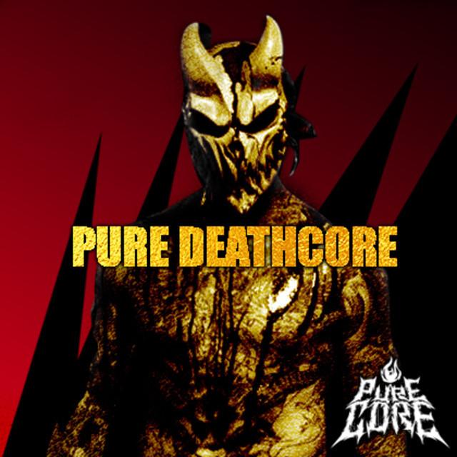 PURE DEATHCORE