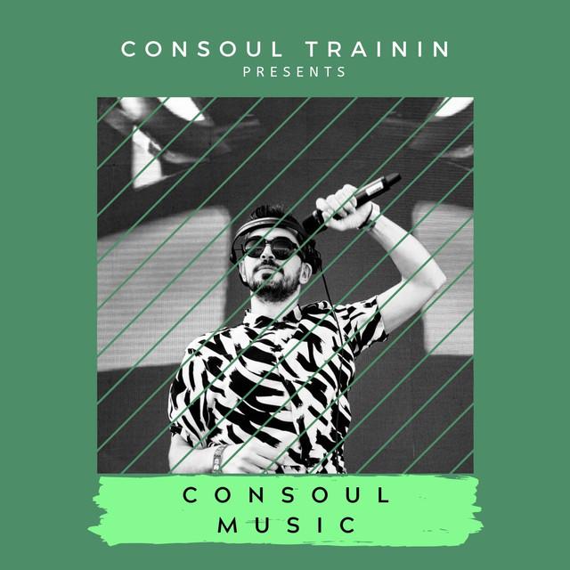 Consoul Trainin presents: Consoul Music