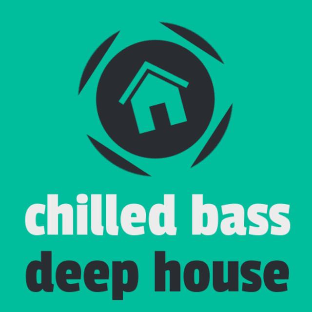 Chilled Bass & Deep House