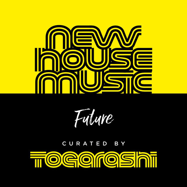 New Future House – curated by Togarashi