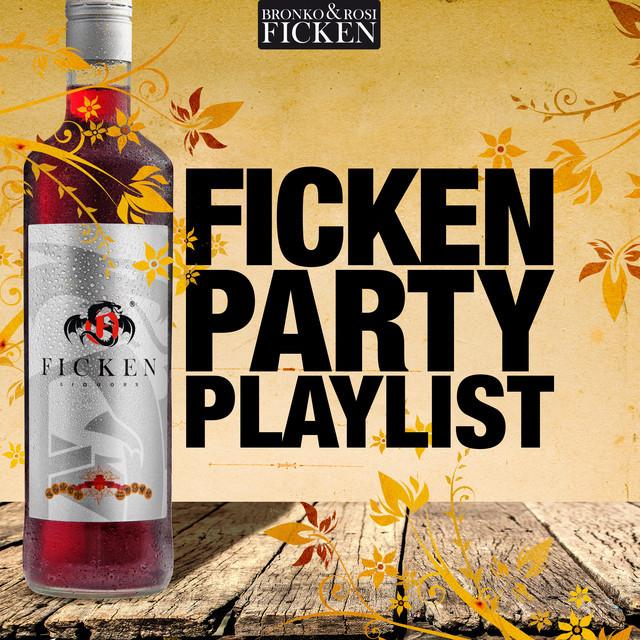 Ficken Party Playlist präsentiert von Bronko & Rosi Ficken