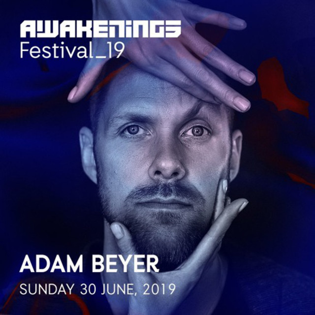 Awakenings Festival 2019 Sunday Live Set Adam Beyer Area V Playlist By Charles édouard Fatrane Spotify