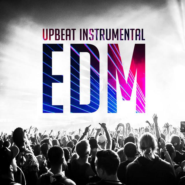 Upbeat Instrumental EDM 🎧 - playlist by Drillbit | Spotify