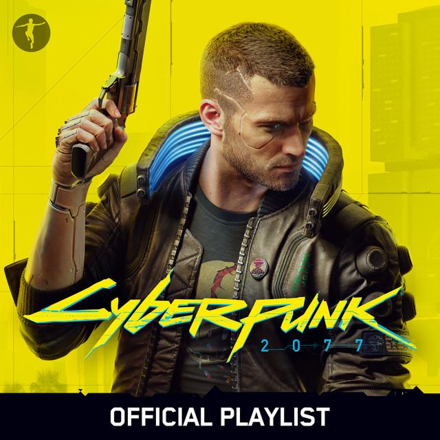 * Cyberpunk 2077 Official Playlist