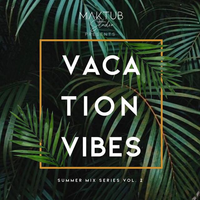 Vacation Vibes by MAKTUB Studio