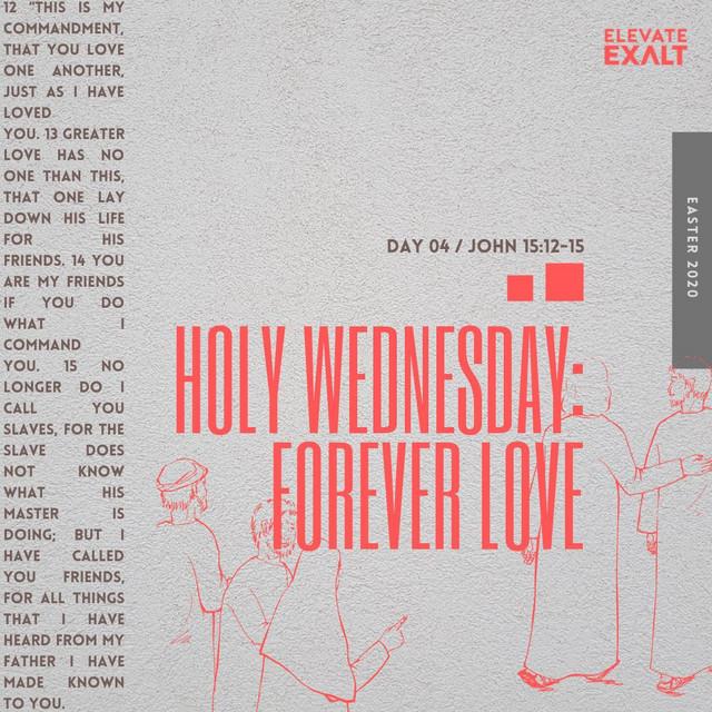 #Easter2020 - Spy Wednesday - Forever Love