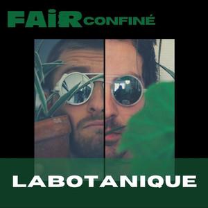 Fair confiné #02 // LABOTANIQUE