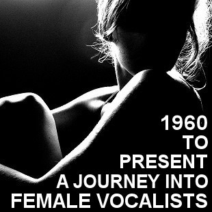 A JOURNEY INTO FEMALE VOCALISTS (1960 to Present) by soundofus.com