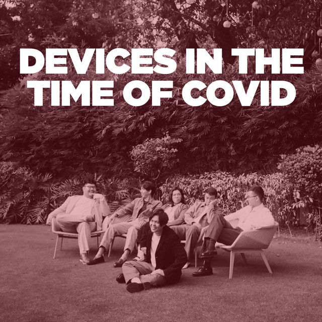 Devices In The Time of Covid