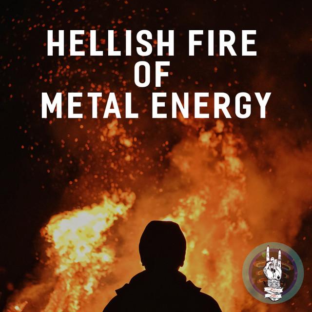 Hellish Fire Of Metal Energy