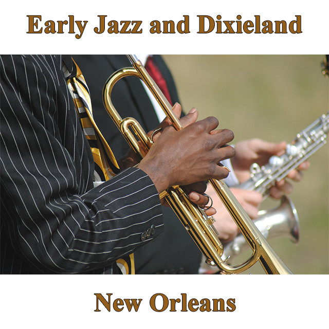 Early Jazz and Dixieland New Orleans