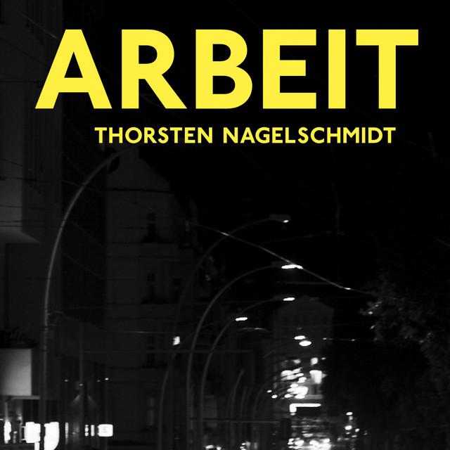ARBEIT: Before, After & Zwischendurch – von Thorsten Nagelschmidt