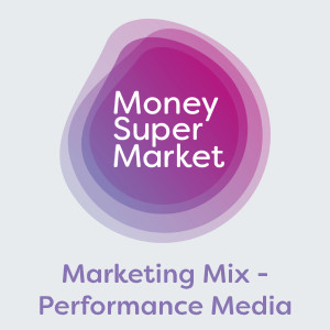 MoneySuperMarket Marketing Mix - Performance Media