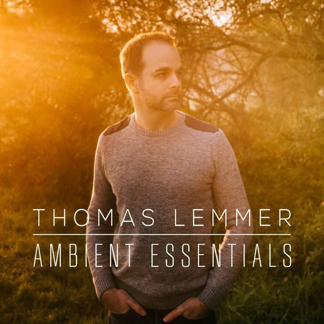 🌌 AMBIENT ESSENTIALS by Thomas Lemmer