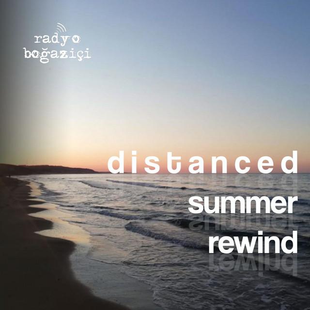 Distanced Summer Rewind