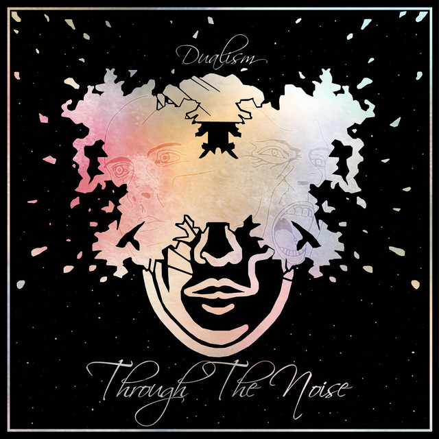 Through the Noise - Dualism