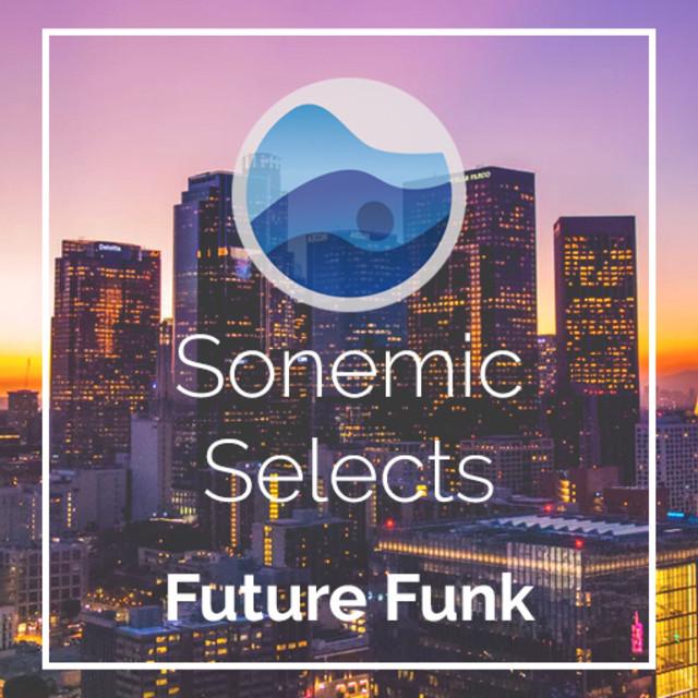 Future Funk   Sonemic Selects