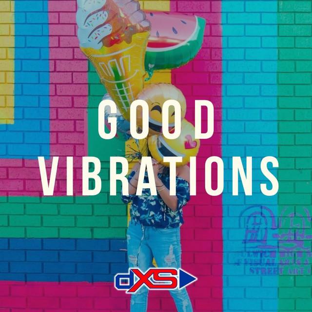 Good Vibrations   dXSPlay