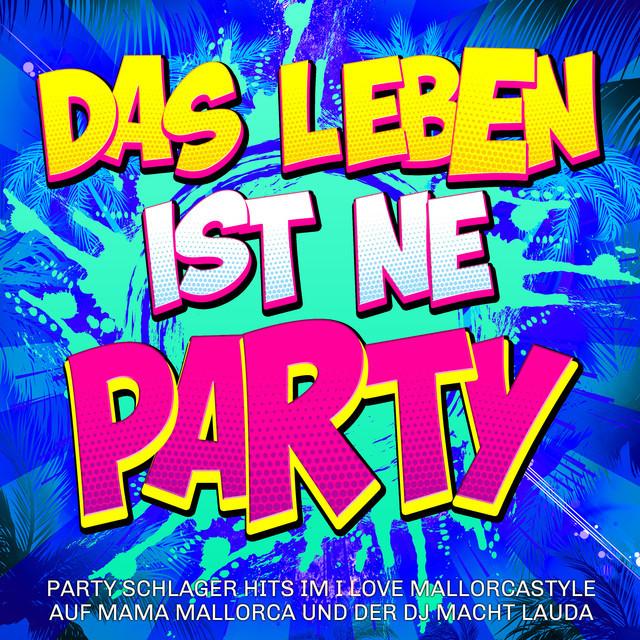 Party Hits 2021  - Party  2021 Party Schlager zum Feiern für jede Fete - Wohnzimmer Party Hits 2021
