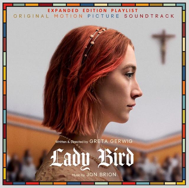 * Lady Bird (Original Motion Picture Soundtrack) - Jon Brion (Justin Timberlake, Dave Matthews Band)