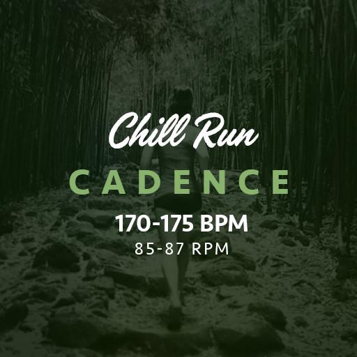 Run Chill Cadence 170-175bpm