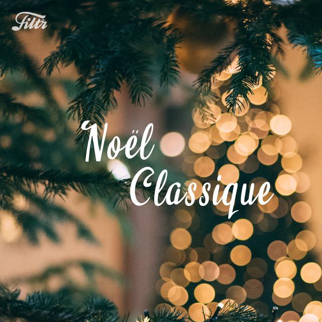 Noël Classique & Piano - Les plus belles musiques de Noël 2020