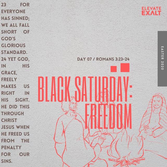#Easter2020 - Black Saturday -Freedom