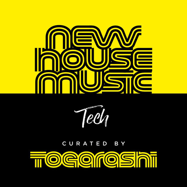 New Tech House – curated by Togarashi