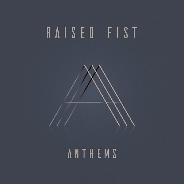 Raised Fist Complete | New Album 'Anthems' out Now