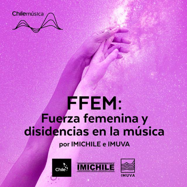 FFEM:Fuerza femenina y disidencias en la música por IMICHILE e IMUVA