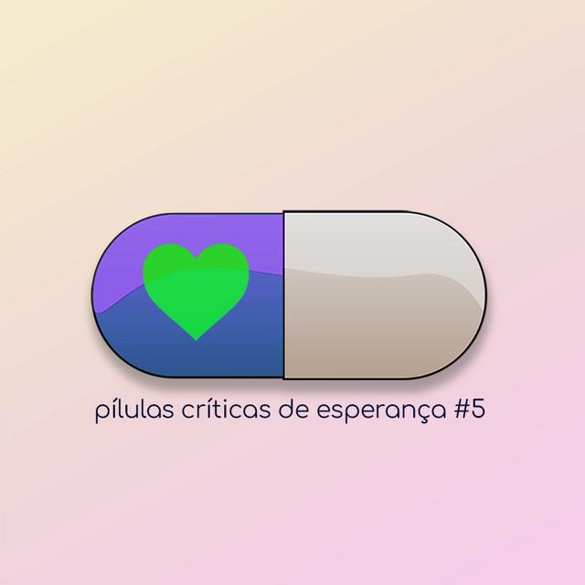 Pílulas Críticas de Esperança #5