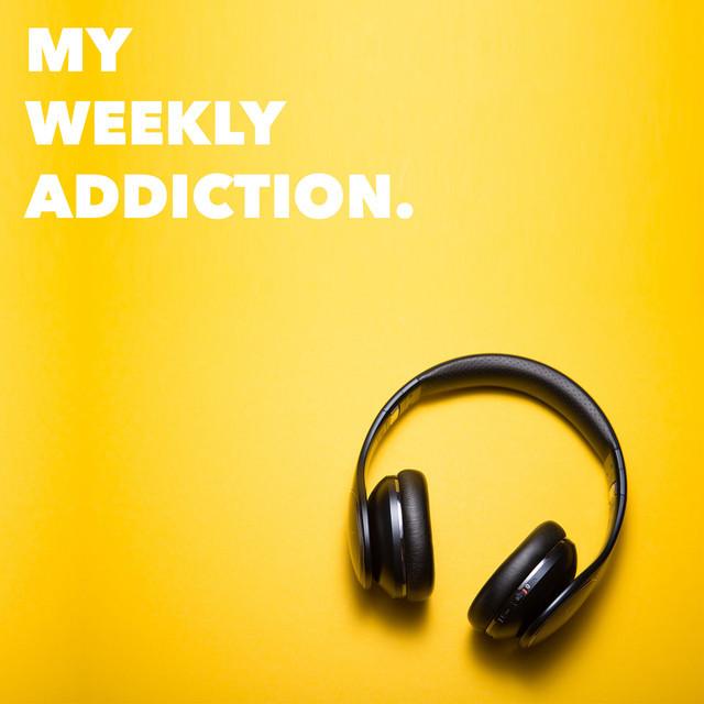 0h My Weekly Addiction