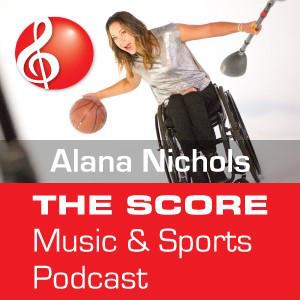 Alana Nichols: The Score Music & Sports Podcast Playlist