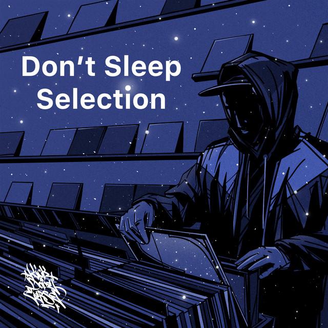 don't sleep selection / boom bap / jazz-hop