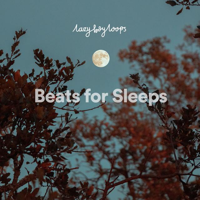 Beats for Sleeps