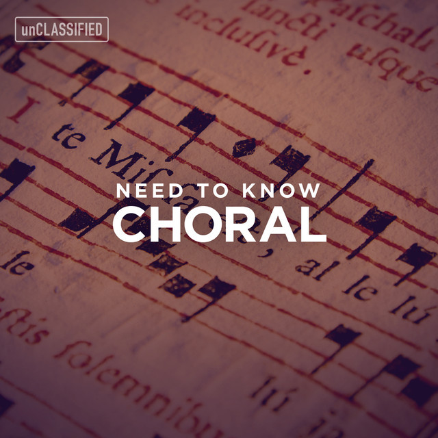 Need to Know: Choral