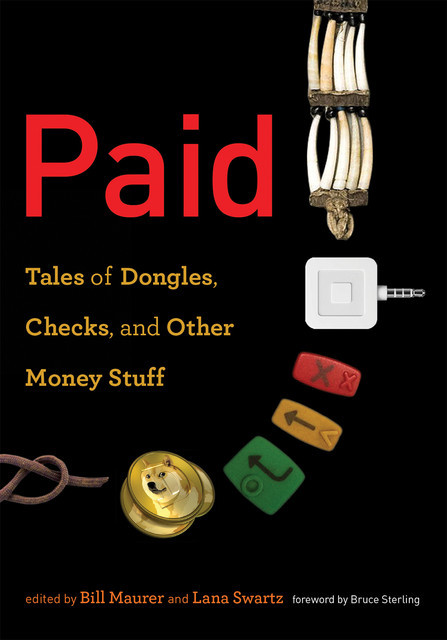 Paid: Tales of Dongles, Checks, and Other Money Stuff