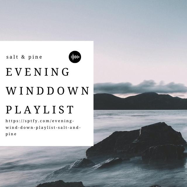 Evening Wind Down // Salt & Pine