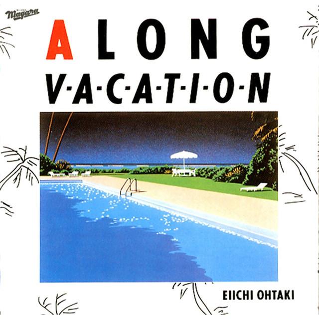 Eiichi Ohtaki - A Long Vacation - playlist by Jacob Karlsson | Spotify