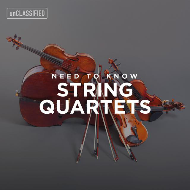 Need to Know: String Quartets