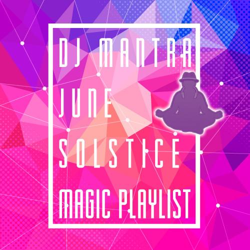 June Solstice Magic 2020 MIX# 158