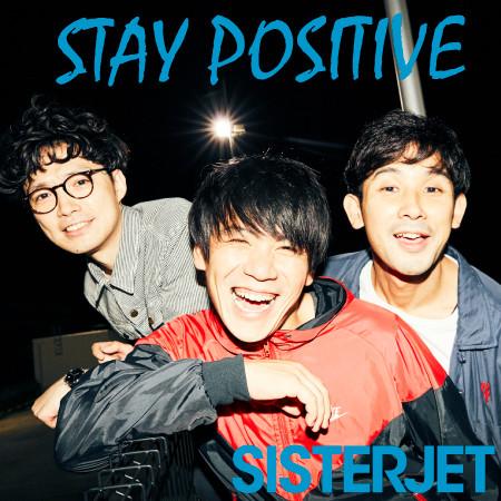 SISTERJET 「STAY POSITIVE」