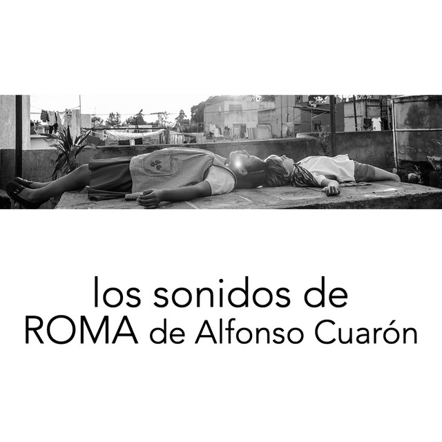 Roma, de Alfonso Cuarón - Soundtrack