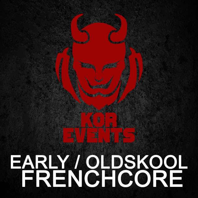 EARLY FRENCHCORE | #KOREVENTS