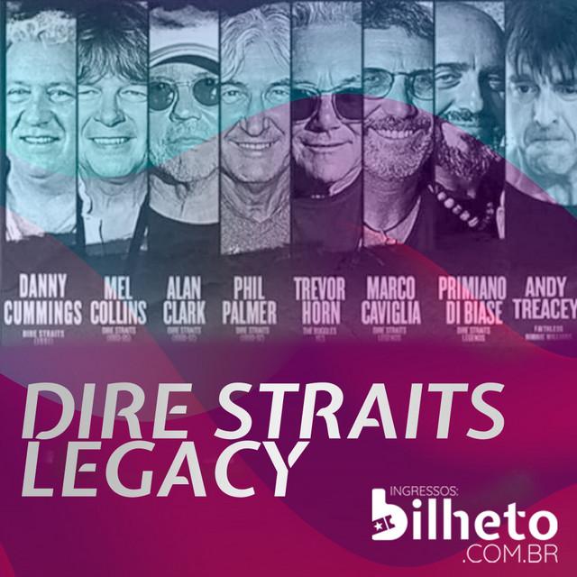 Dire Straits Legacy | BILHETO.com.br
