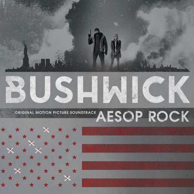Bushwick (Original Motion Picture Soundtrack) - Aesop Rock