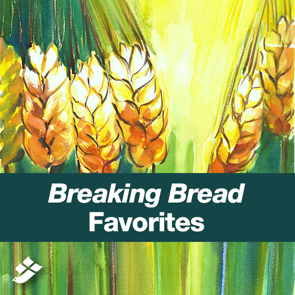 Breaking Bread Favorites