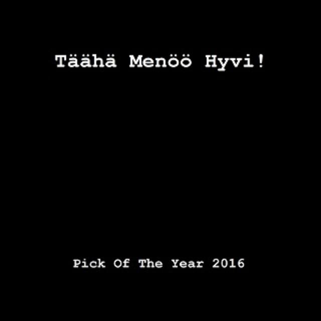 Täähä Menöö Hyvi! Pick Of The Year 2016
