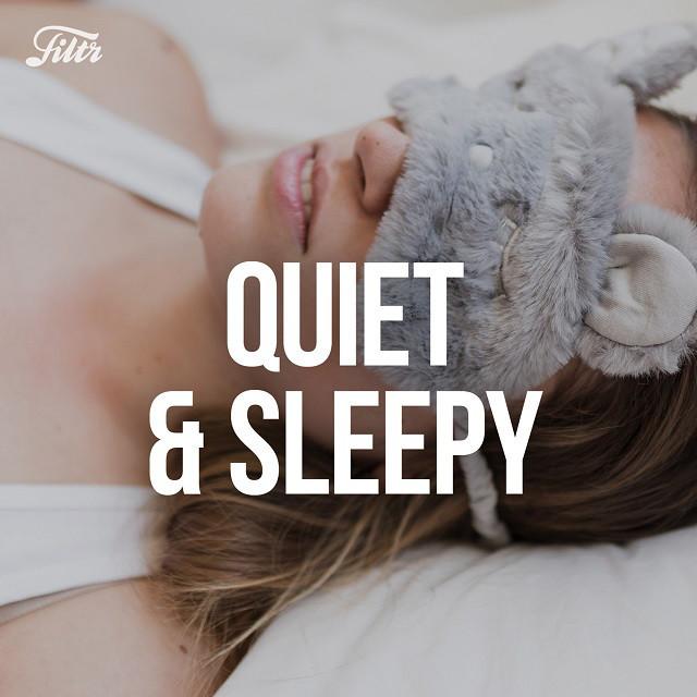 Quiet & Sleepy