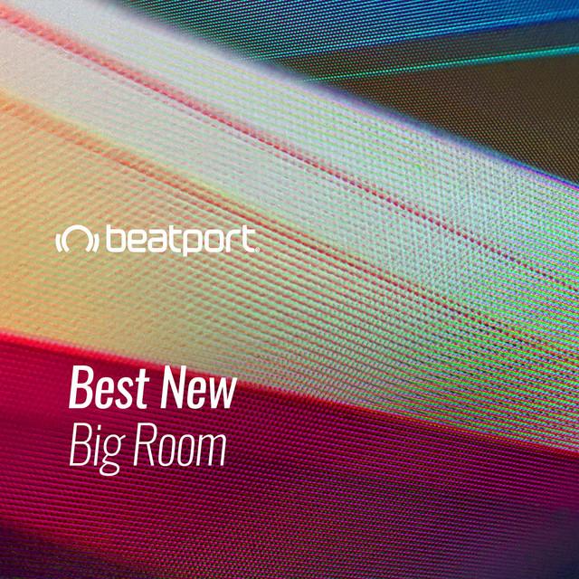 Beatport Best New Big Room May 2021